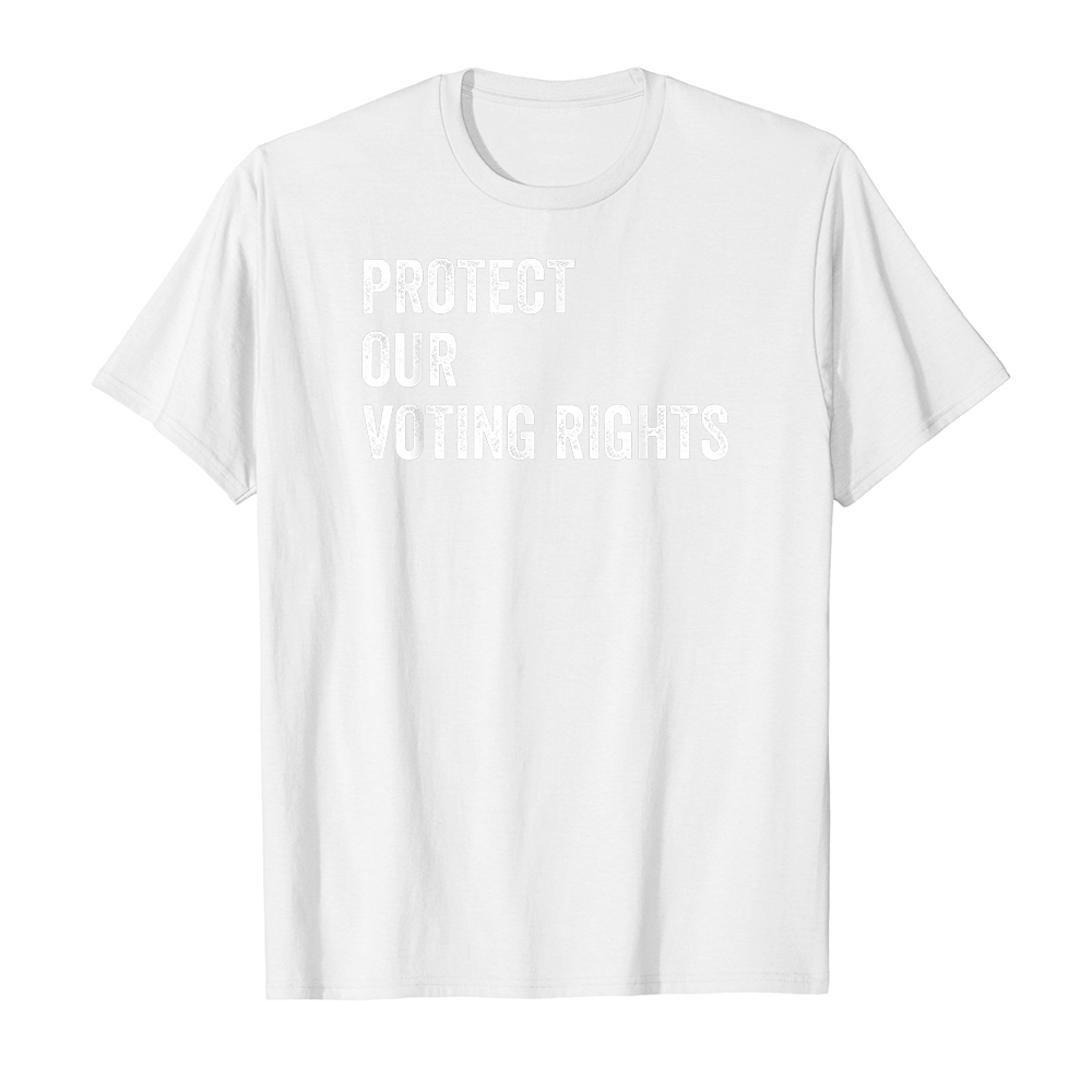 Áo thun cotton unisex HTFashion in hình Protect Our Voting Rights Equality Democracy Civil Rights